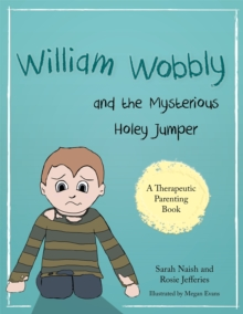 William Wobbly and the Mysterious Holey Jumper : A Story About Fear and Coping, Paperback / softback Book