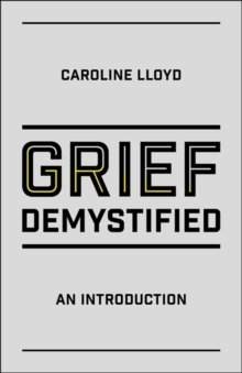 Grief Demystified : An Introduction, Paperback Book