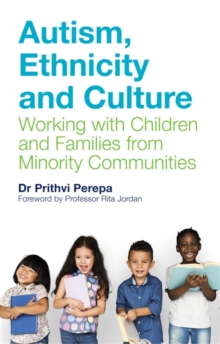 Autism, Ethnicity and Culture : Working with Children and Families from Minority Communities, Paperback / softback Book