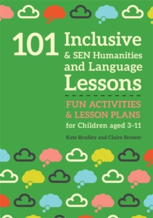 101 Inclusive and SEN Humanities and Language Lessons : Fun Activities and Lesson Plans for Children Aged 3 - 11, Paperback / softback Book
