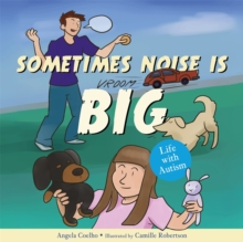Sometimes Noise is Big : Life with Autism, Hardback Book