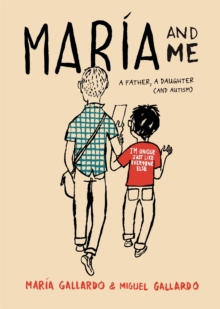 Maria and Me : A father, a daughter (and Autism), Hardback Book