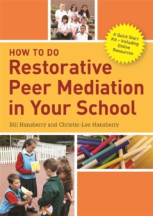How to Do Restorative Peer Mediation in Your School : A Quick Start Kit - Including Online Resources, Paperback Book