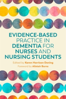 Evidence-Based Practice in Dementia for Nurses and Nursing Students, Paperback / softback Book