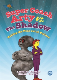 Super Coach Arty vs. The Shadow : Taking the Fear out of Failure, Hardback Book