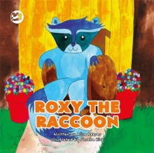 Roxy the Raccoon : A Story to Help Children Learn about Disability and Inclusion, Hardback Book