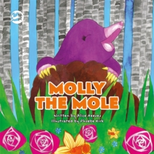 Molly the Mole : A Story to Help Children Build Self-Esteem, Hardback Book