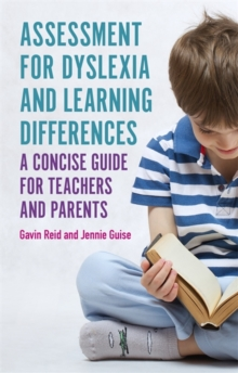 Assessment for Dyslexia and Learning Differences : A Concise Guide for Teachers and Parents, Paperback / softback Book