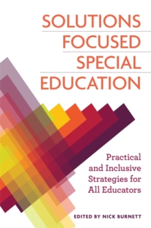 Solutions Focused Special Education : Practical and Inclusive Strategies for All Educators, Paperback / softback Book