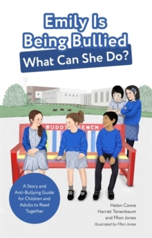 Emily Is Being Bullied, What Can She Do? : A Story and Anti-Bullying Guide for Children and Adults to Read Together, Paperback / softback Book