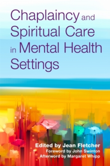 Chaplaincy and Spiritual Care in Mental Health Settings, Paperback / softback Book