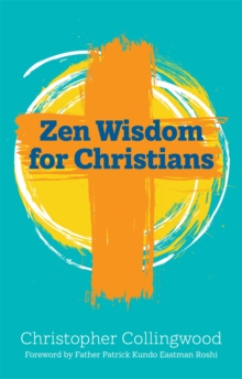 Zen Wisdom for Christians, Paperback / softback Book