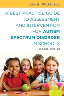 A Best Practice Guide to Assessment and Intervention for Autism Spectrum Disorder in Schools, Second Edition, Paperback / softback Book