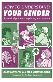How to Understand Your Gender : A Practical Guide for Exploring Who You are, Paperback / softback Book