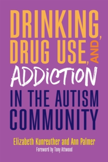 Drinking, Drug Use, and Addiction in the Autism Community, Paperback Book