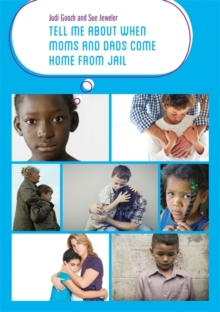 Tell Me about When Moms and Dads Come Home from Jail, Paperback Book