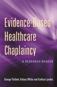 Evidence-Based Healthcare Chaplaincy : A Research Reader, Paperback / softback Book