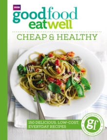 Good Food Eat Well: Cheap and Healthy, Paperback / softback Book