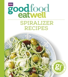Good Food Eat Well: Spiralizer Recipes, Paperback Book