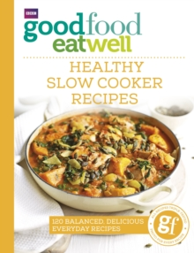 Good Food Eat Well: Healthy Slow Cooker Recipes, Paperback Book