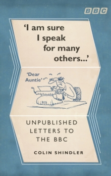 I'm Sure I Speak for Many Others... : Unpublished Letters to the BBC, Hardback Book