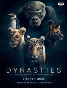 Dynasties : The Rise and Fall of Animal Families, Hardback Book