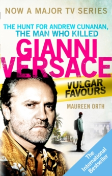 Vulgar Favours : The book behind the Emmy Award winning `American Crime Story' about the man who murdered Gianni Versace, Paperback / softback Book