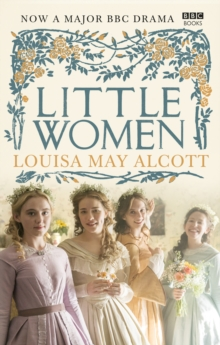 Little Women : Official BBC TV Tie-In Edition, Paperback Book