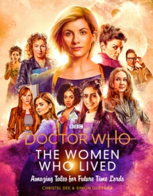 Doctor Who: The Women Who Lived : Amazing Tales for Future Time Lords, Hardback Book
