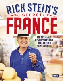 Rick Stein's Secret France, Hardback Book