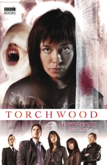 Torchwood: Slow Decay, Paperback / softback Book