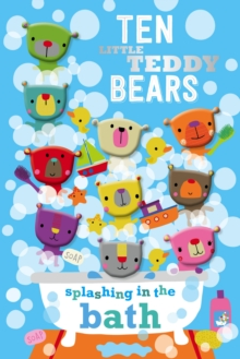 Ten Little Teddy Bears Splashing in the Bath, Board book Book