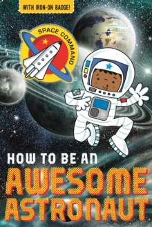 How to be an Awesome Astronaut, Paperback Book