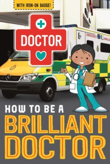 How to be a Brilliant Doctor, Paperback Book