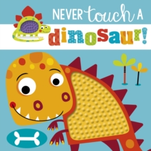 Never Touch a Dinosaur, Hardback Book