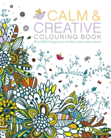 Calm & Creative Colouring Book, Paperback Book