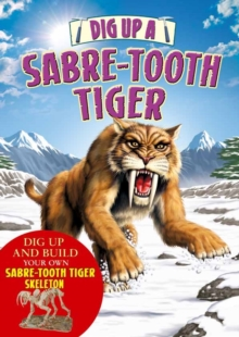 Dig Up a Sabre Tooth Tiger, Board book Book