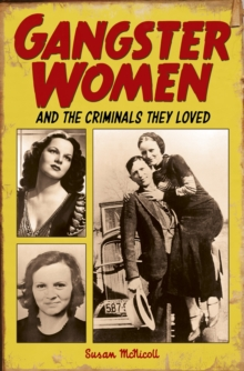 Gangster Women and Criminals They Loved, Paperback / softback Book