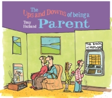 The Ups and Downs of Being a Parent, Hardback Book