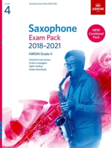 Saxophone Exam Pack 2018-2021, ABRSM Grade 4 : Selected from the 2018-2021 syllabus. 2 Score & Part, Audio Downloads, Scales & Sight-Reading, Sheet music Book