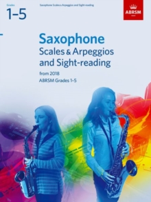 Saxophone Scales & Arpeggios and Sight-Reading, ABRSM Grades 1-5 : from 2018, Sheet music Book