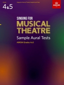 Singing for Musical Theatre Sample Aural Tests, ABRSM Grades 4 & 5, from 2020, Sheet music Book