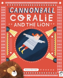 Cannonball Coralie and the Lion, Hardback Book