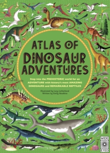 Atlas of Dinosaur Adventures : Step into a Prehistoric World, Hardback Book