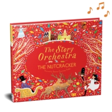 The Story Orchestra: The Nutcracker : Press the Note to Hear Tchaikovsky's Music, Hardback Book