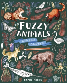 Fuzzy Animals : Touch and Feel Colouring In, Paperback / softback Book