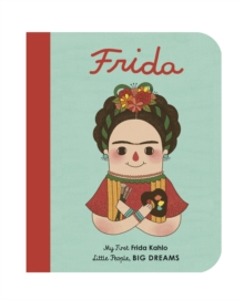 Frida Kahlo : My First Frida Kahlo, Board book Book