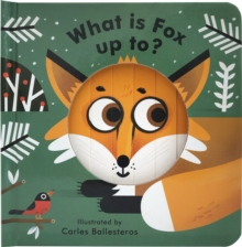 Little Faces What Is Fox Up To?, Board book Book