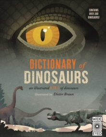 Dictionary of Dinosaurs : an illustrated A to Z of every dinosaur ever discovered, Hardback Book