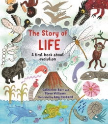 The Story of Life : A First Book about Evolution, Paperback Book